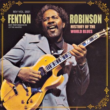 Fenton Robinson - History Of The World Blues: Fenton Robinson (2021)